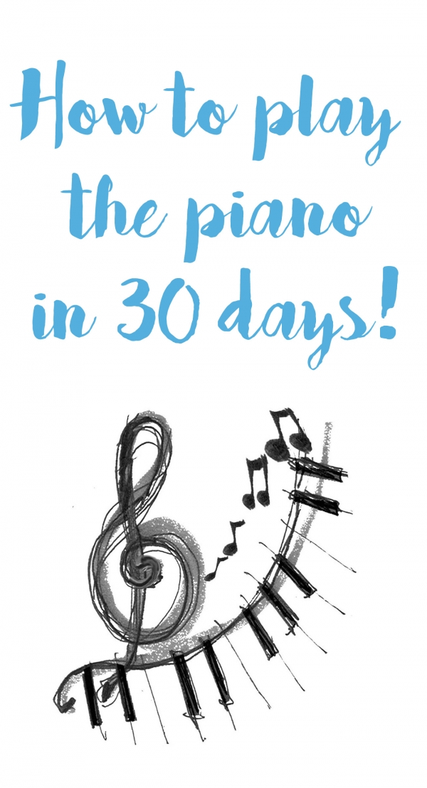 Learn how to play piano in 30 days!
